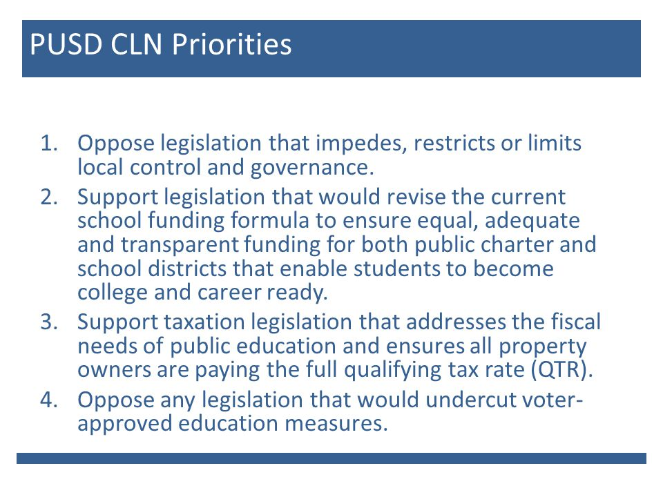 PUSD CLN Priorities 1.Oppose legislation that impedes, restricts or limits local control and governance.