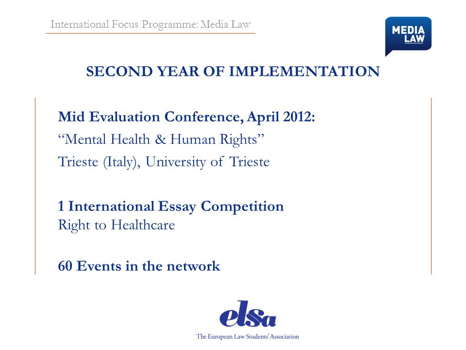 "International Focus Programme: Media Law SECOND YEAR OF IMPLEMENTATION Mid Evaluation Conference, April 2012: ""Mental Health & Human Rights"" Trieste ("