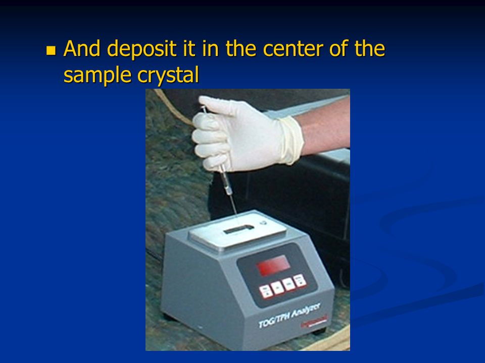 And deposit it in the center of the sample crystal And deposit it in the center of the sample crystal