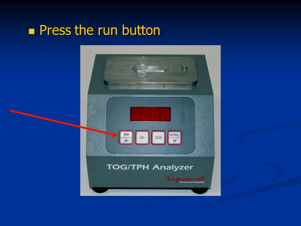 Press the run button Press the run button