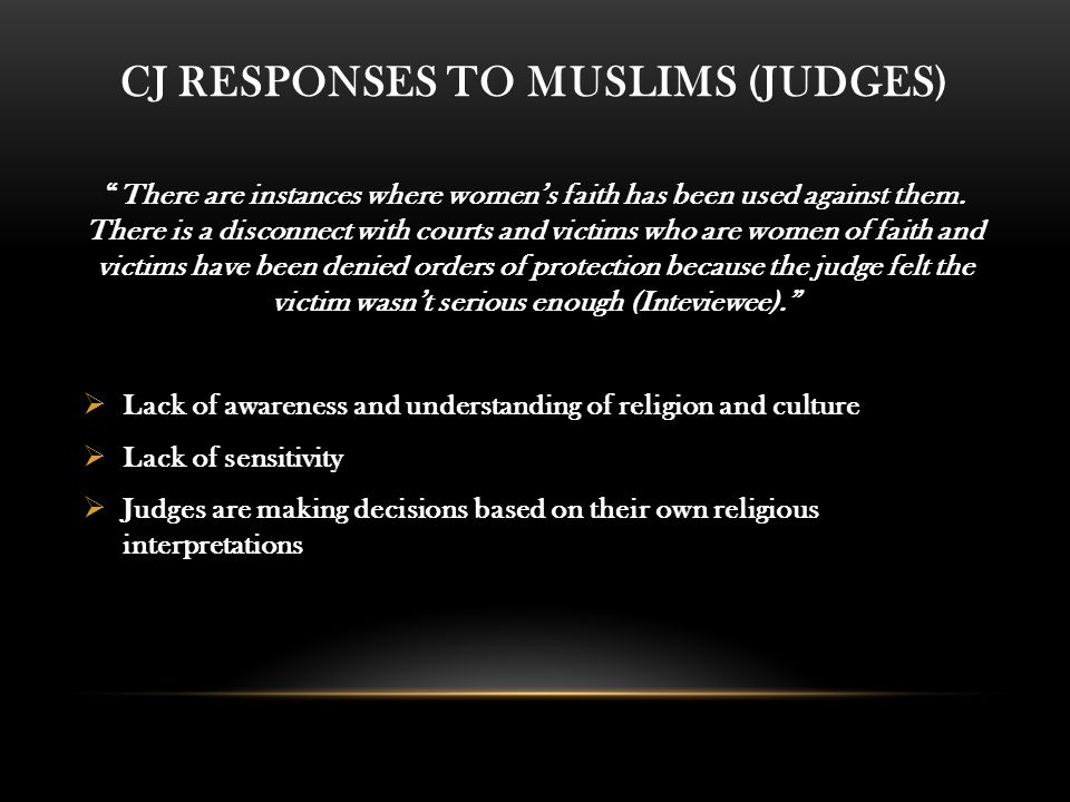 CJ RESPONSES TO MUSLIMS (JUDGES) There are instances where women's faith has been used against them.