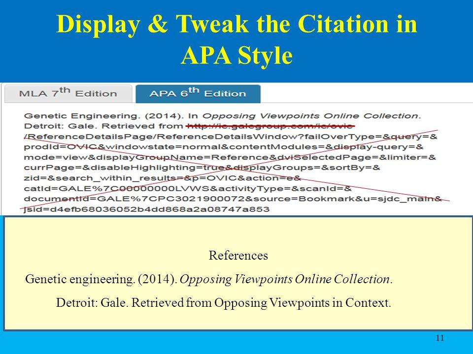 11 Display & Tweak the Citation in APA Style References Genetic engineering.