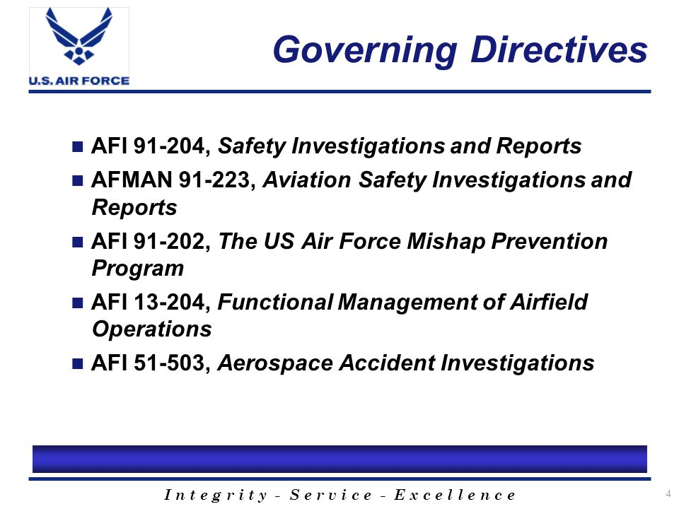 I n t e g r i t y - S e r v i c e - E x c e l l e n c e 5 Aircraft Mishap Review Process Safety Investigation Board (SIB) Accident Investigation Board (AIB) Memorandum of Final Evaluation (MOFE) It's not the Who /It's the What, Why, and How that's Important