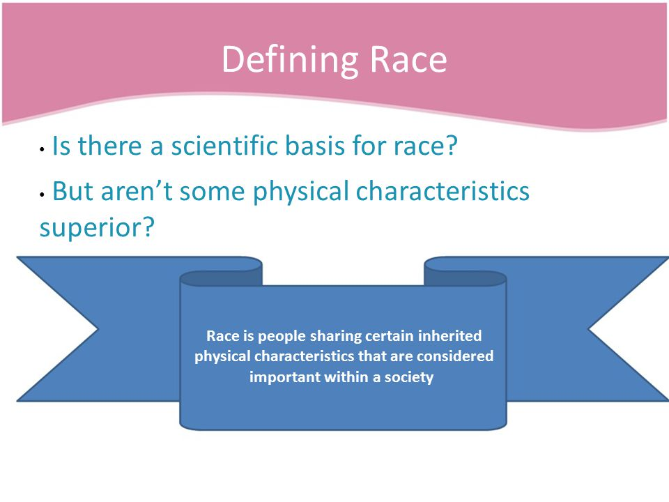 Defining Race Is there a scientific basis for race.