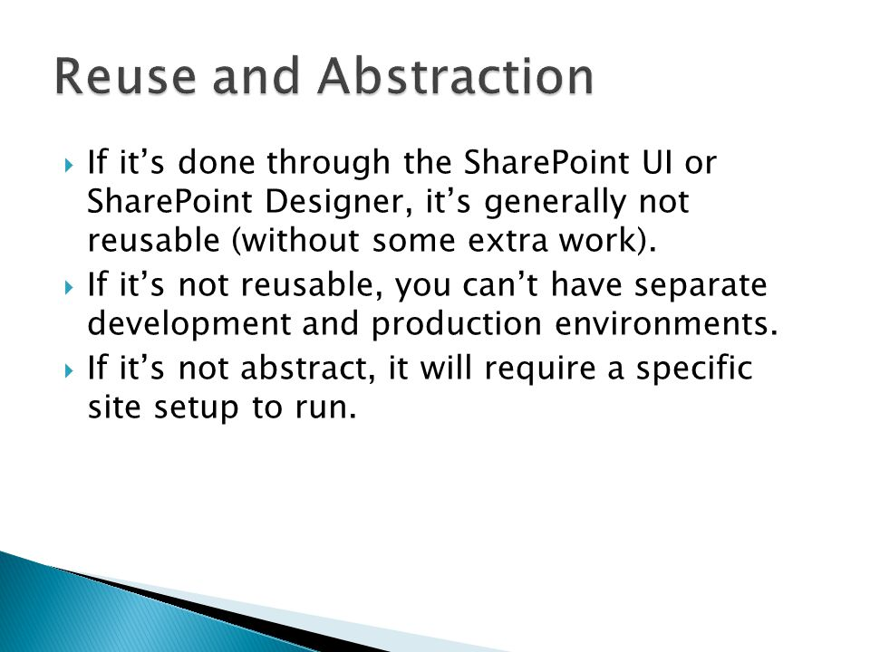  If it's done through the SharePoint UI or SharePoint Designer, it's generally not reusable (without some extra work).
