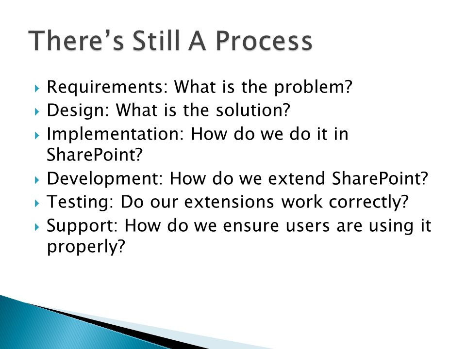  If it becomes more than SharePoint can handle, look at extending SharePoint or creating a custom application.
