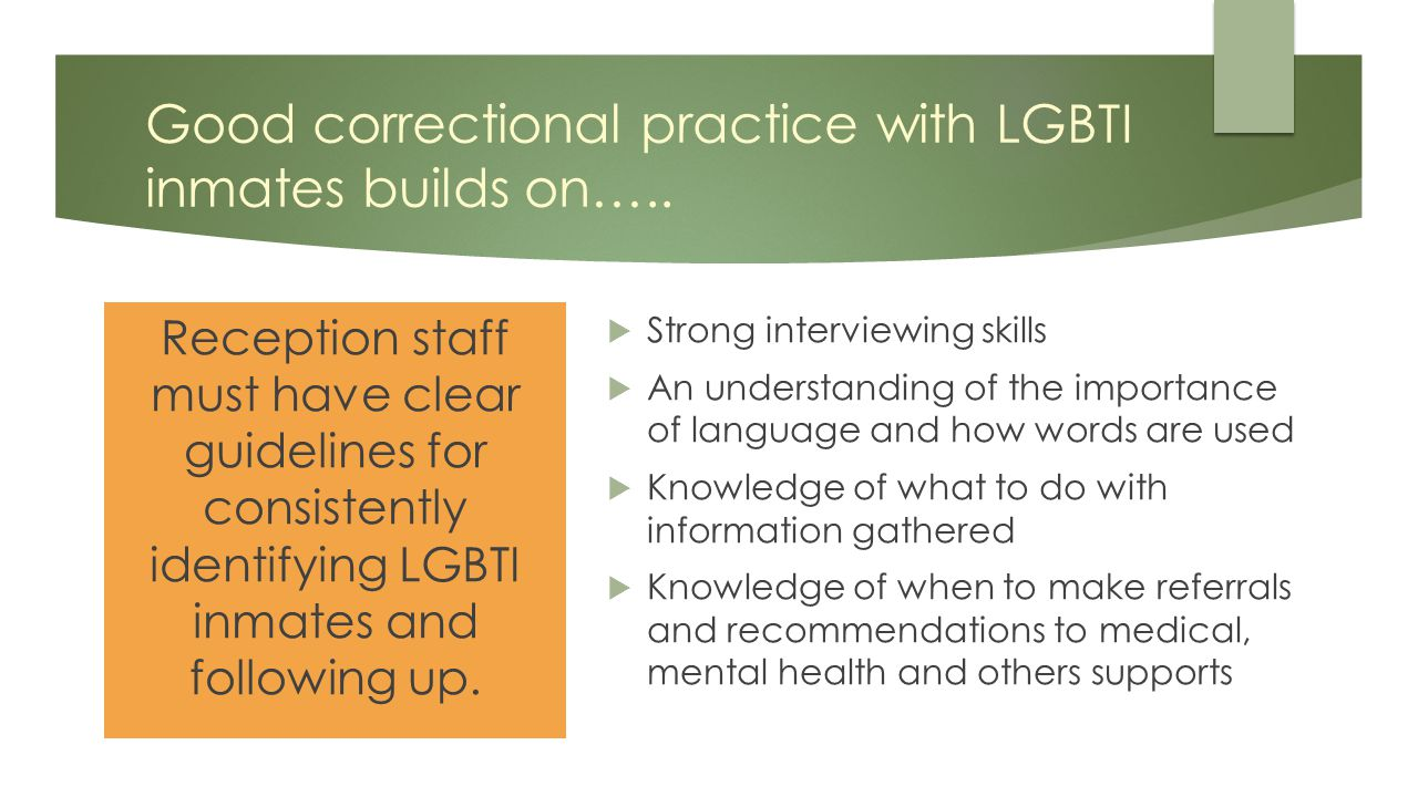 Good correctional practice with LGBTI inmates builds on…..