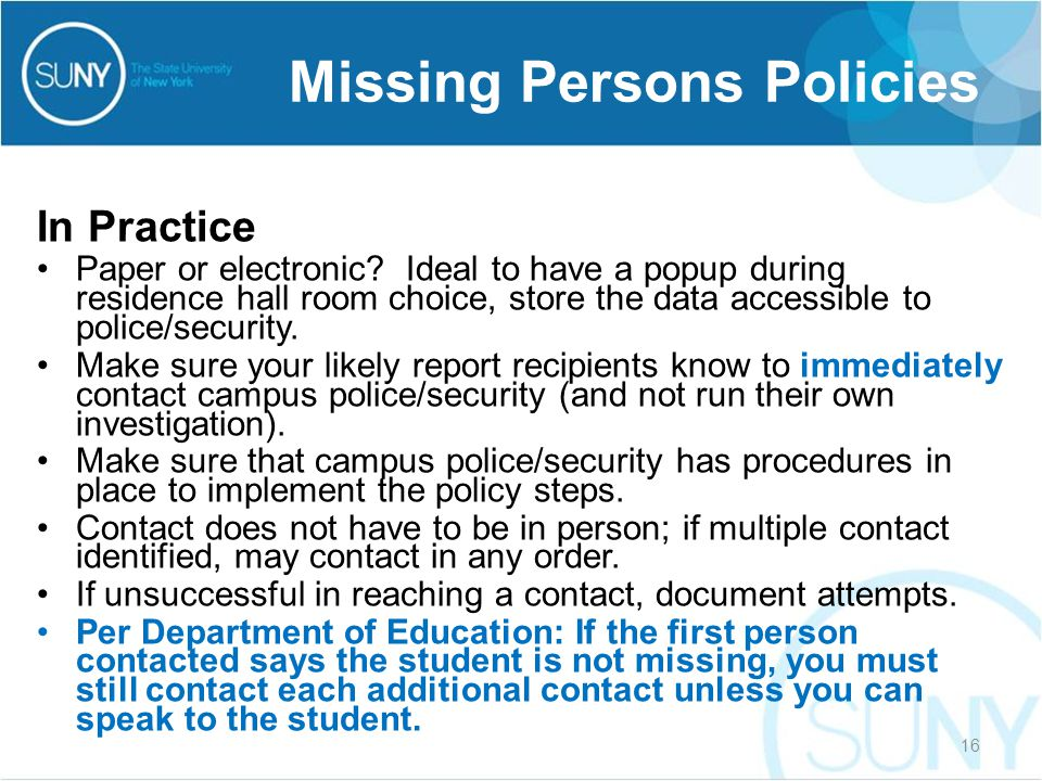 In Practice Paper or electronic? Ideal to have a popup during residence hall room choice, store the data accessible to police/security. Make sure your