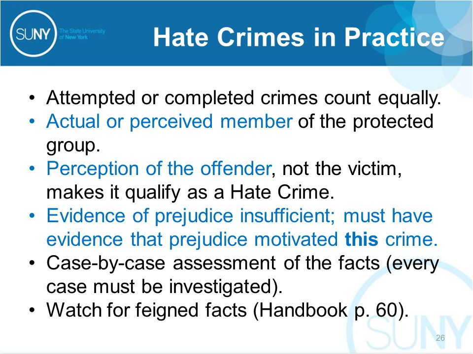 Attempted or completed crimes count equally. Actual or perceived member of the protected group.
