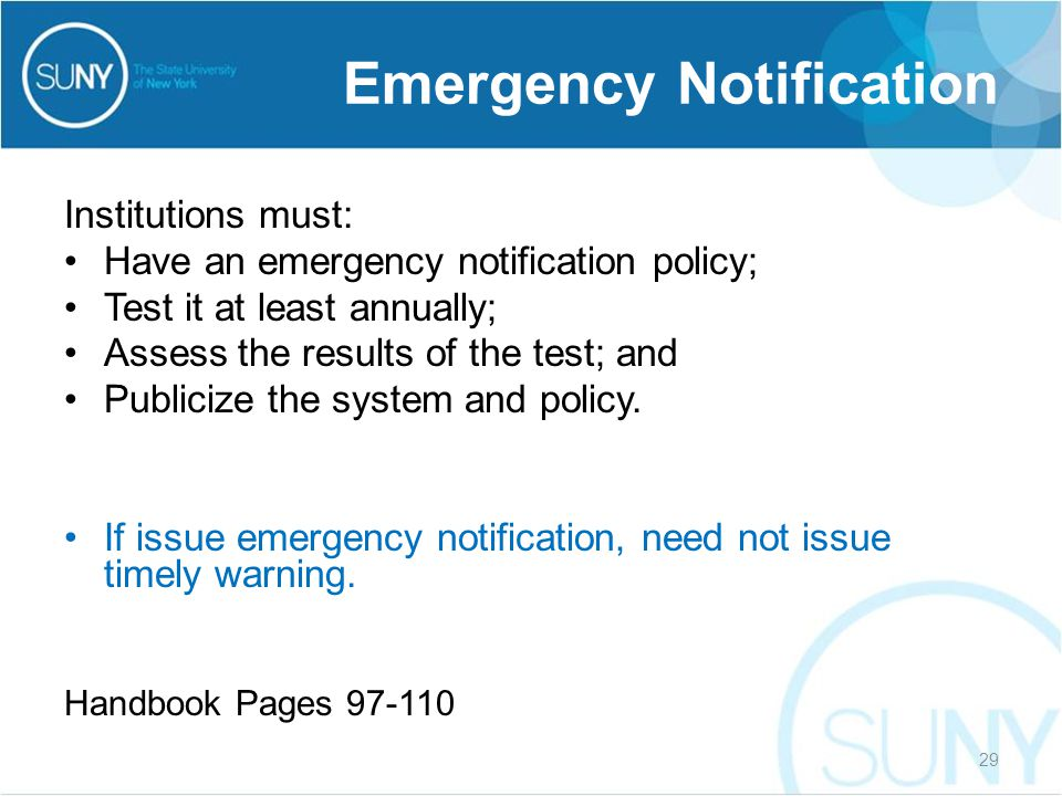Institutions must: Have an emergency notification policy; Test it at least annually; Assess the results of the test; and Publicize the system and poli