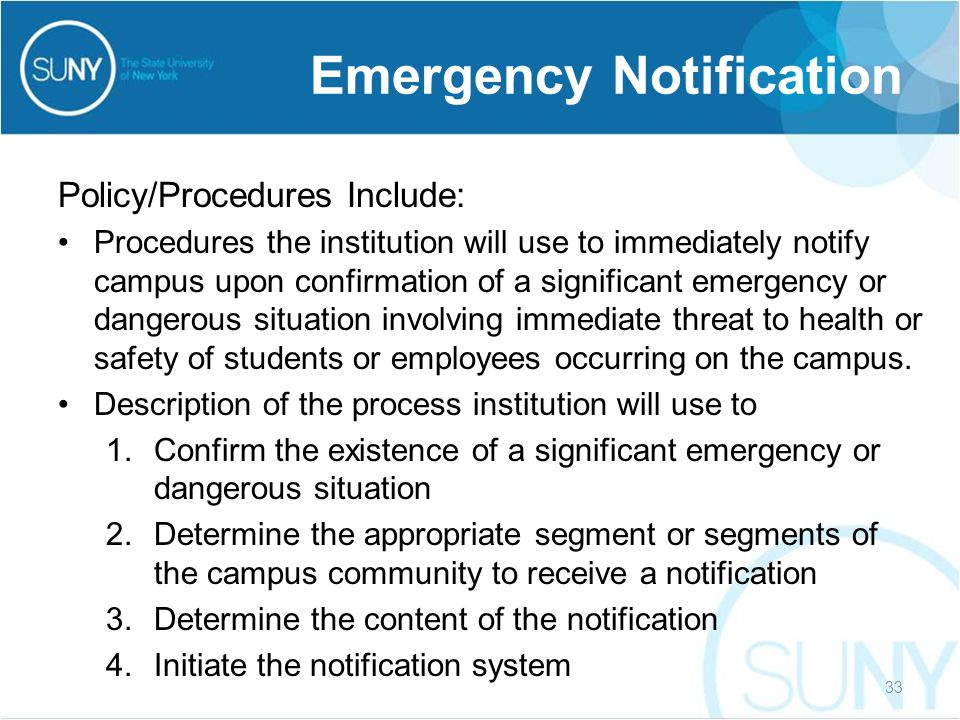 Policy/Procedures Include: Procedures the institution will use to immediately notify campus upon confirmation of a significant emergency or dangerous