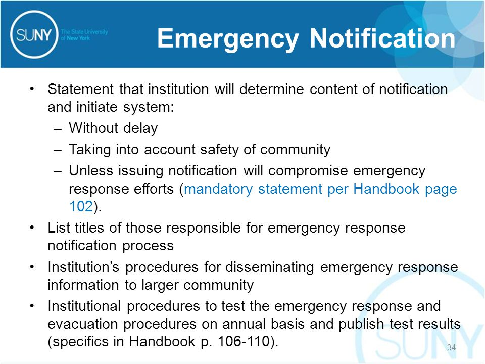 Statement that institution will determine content of notification and initiate system: –Without delay –Taking into account safety of community –Unless issuing notification will compromise emergency response efforts (mandatory statement per Handbook page 102).
