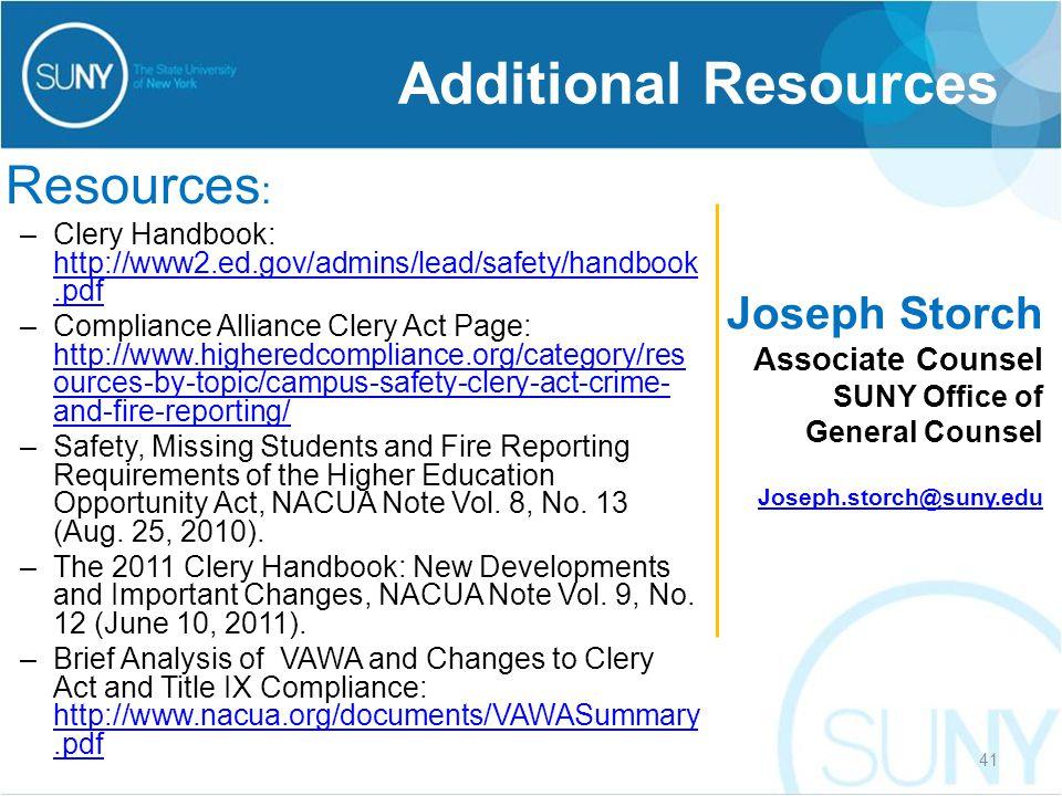 Resources : –Clery Handbook: http://www2.ed.gov/admins/lead/safety/handbook.pdf http://www2.ed.gov/admins/lead/safety/handbook.pdf –Compliance Allianc