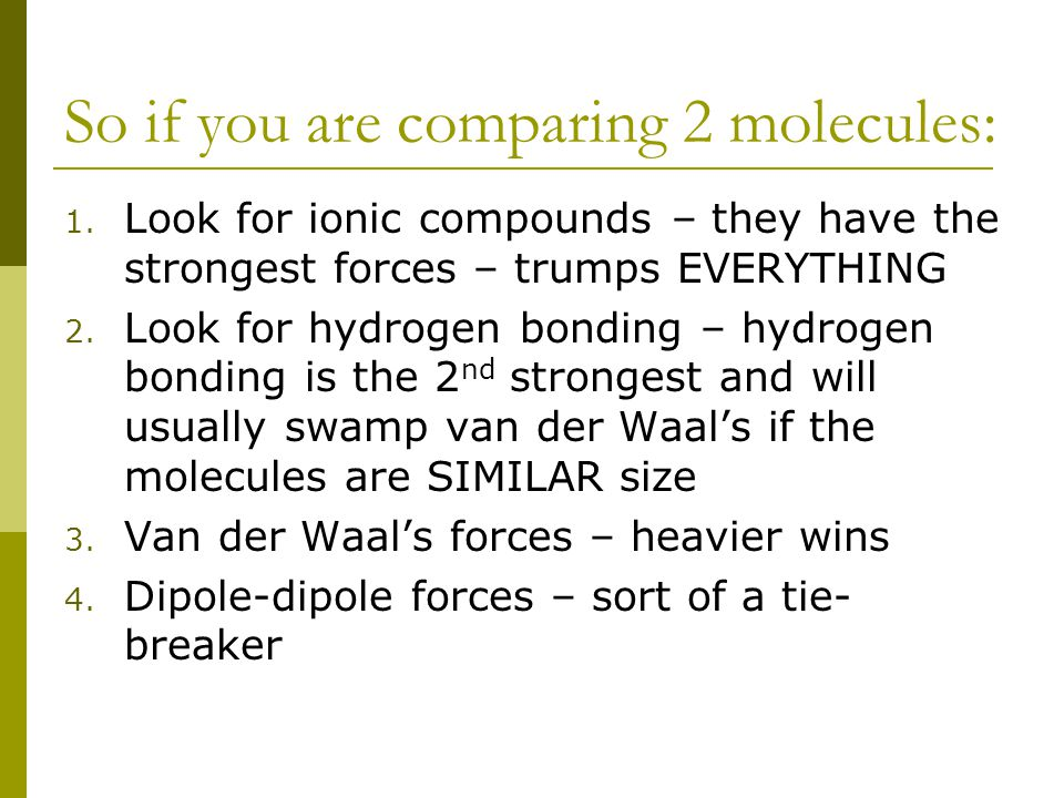 So if you are comparing 2 molecules: 1.