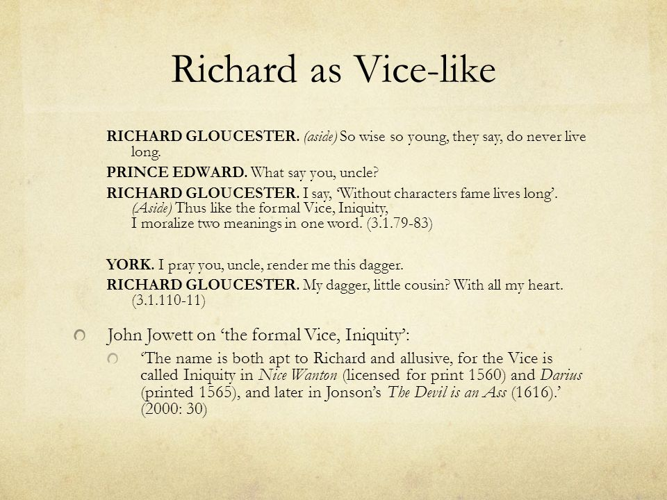 Richard's conscience Richard as both protagonist and Vice of a morality play.