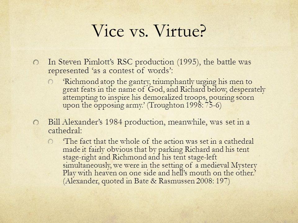Vice vs. Virtue? In Steven Pimlott's RSC production (1995), the battle was represented 'as a contest of words': 'Richmond atop the gantry, triumphantl