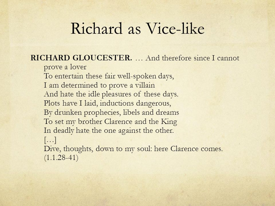 Richard as Vice-like RICHARD GLOUCESTER.Was ever woman in this humour wooed.