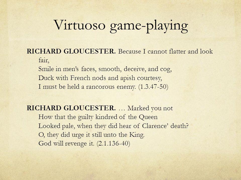 Virtuoso game-playing RICHARD GLOUCESTER.