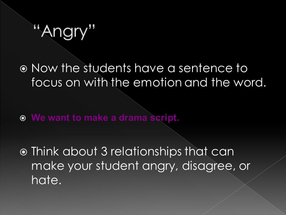  Now the students have a sentence to focus on with the emotion and the word.