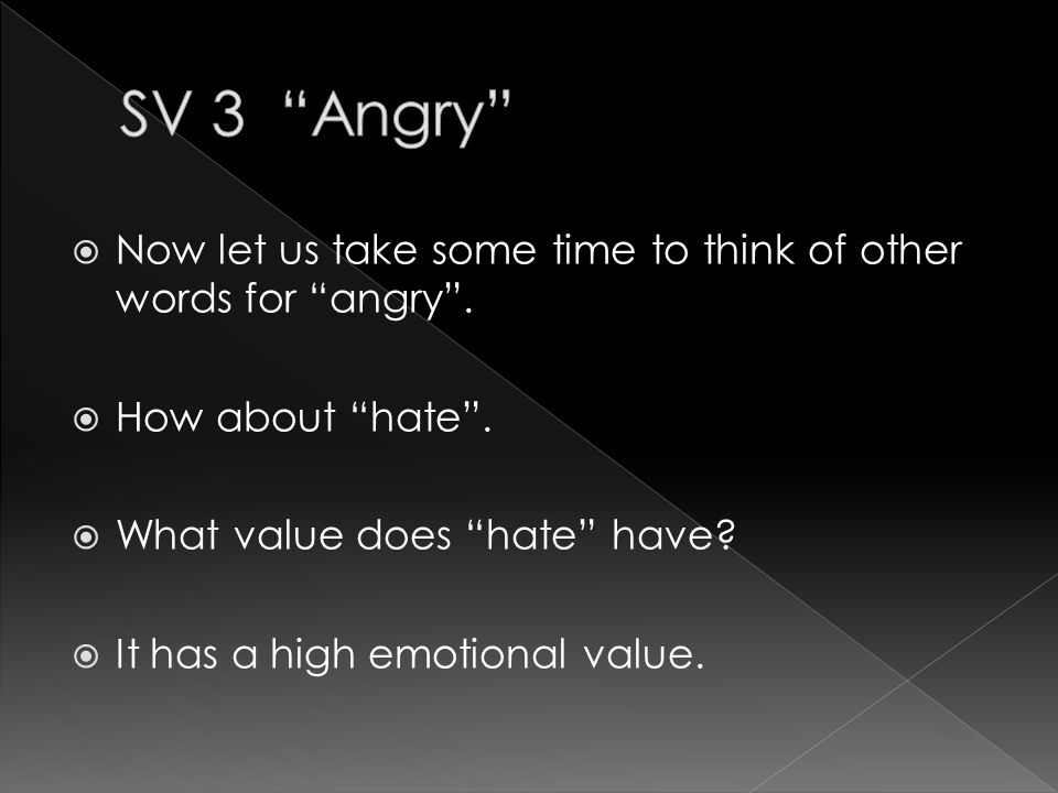  How about a less emotional word for angry . Let us try disagree .