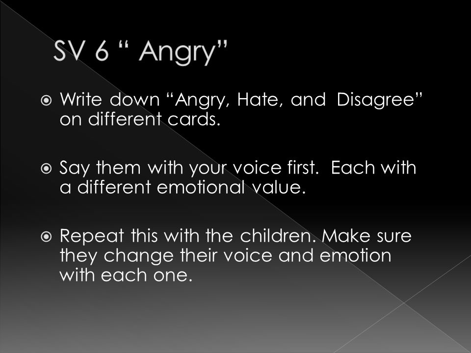  Write down Angry, Hate, and Disagree on different cards.