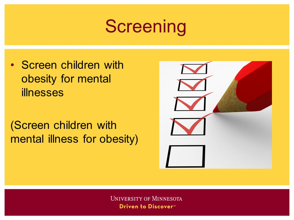 Screening Screen children with obesity for mental illnesses (Screen children with mental illness for obesity)