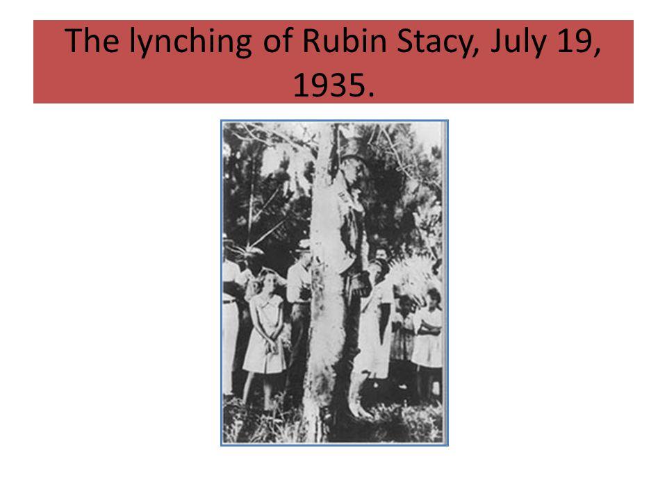 The lynching of Rubin Stacy, July 19, 1935.