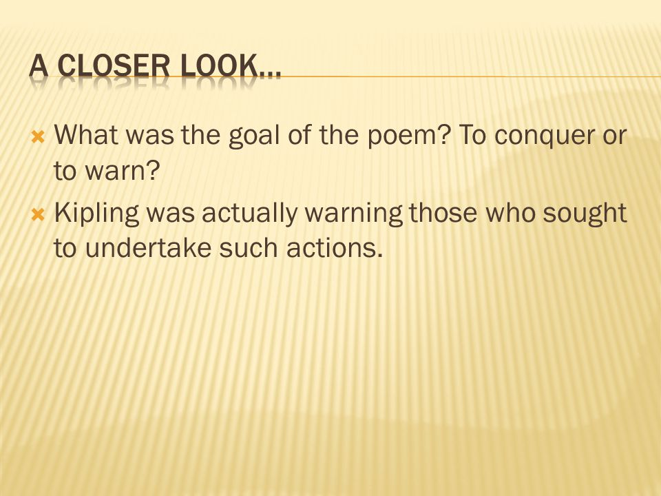  What was the goal of the poem.To conquer or to warn.