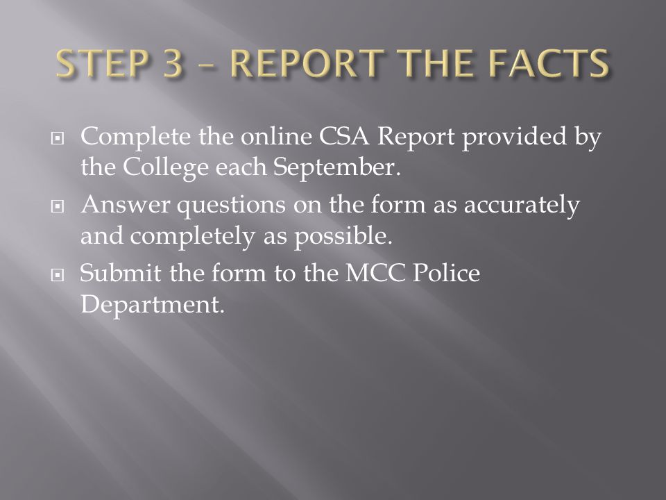  Complete the online CSA Report provided by the College each September.