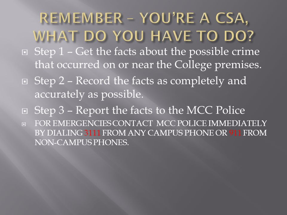  Step 1 – Get the facts about the possible crime that occurred on or near the College premises.