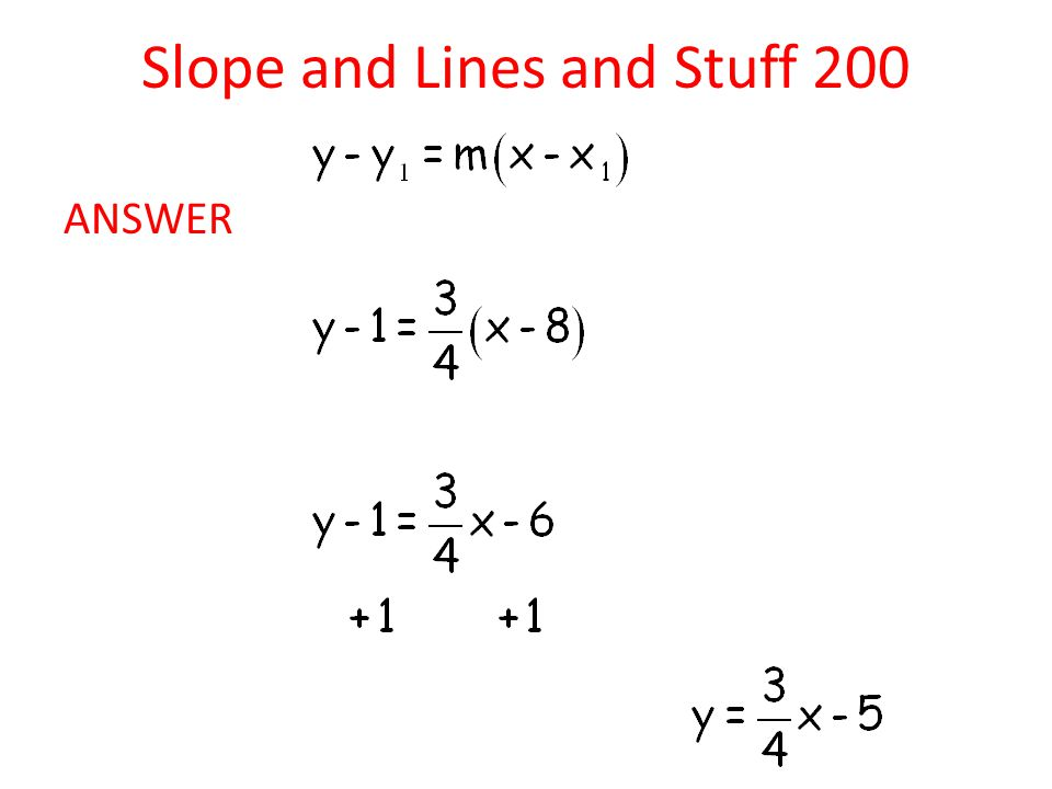 Slope and Lines and Stuff 200 ANSWER