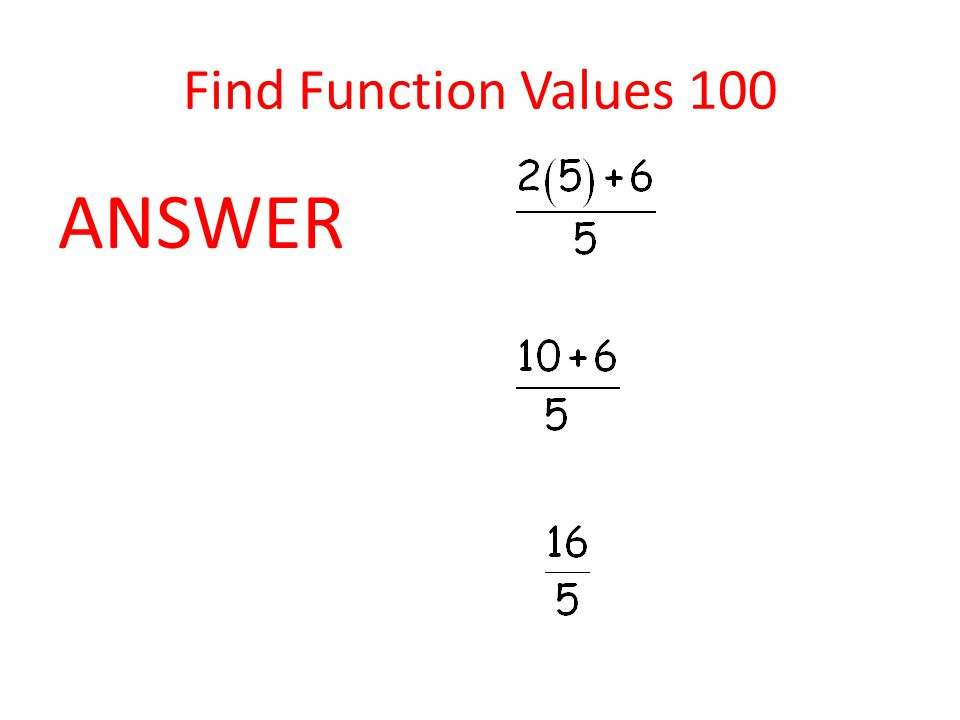 Find Function Values 100 ANSWER