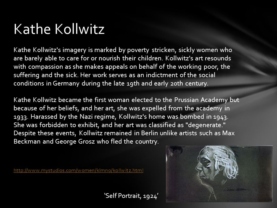 Kathe Kollwitz s imagery is marked by poverty stricken, sickly women who are barely able to care for or nourish their children.