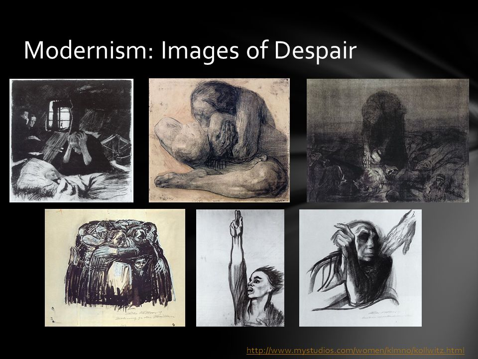 Modernism: Images of Despair http://www.mystudios.com/women/klmno/kollwitz.html