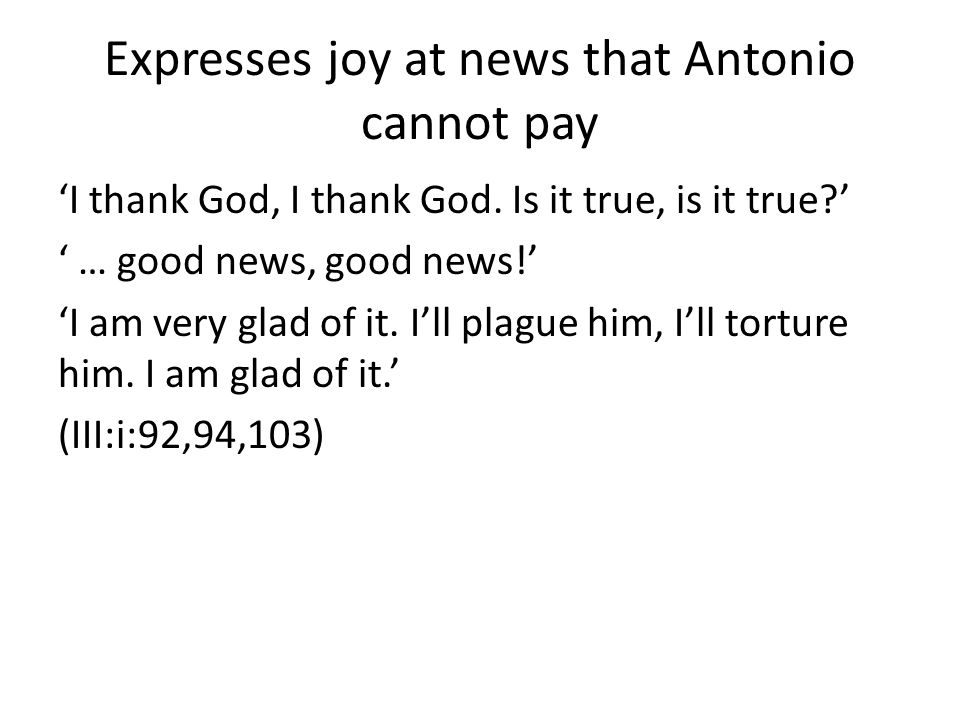 Expresses joy at news that Antonio cannot pay 'I thank God, I thank God.
