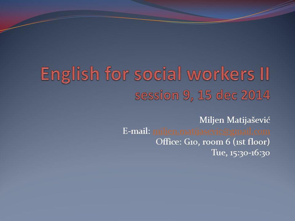 Miljen Matijašević E-mail: miljen.matijasevic@gmail.commiljen.matijasevic@gmail.com Office: G10, room 6 (1st floor) Tue, 15:30-16:30