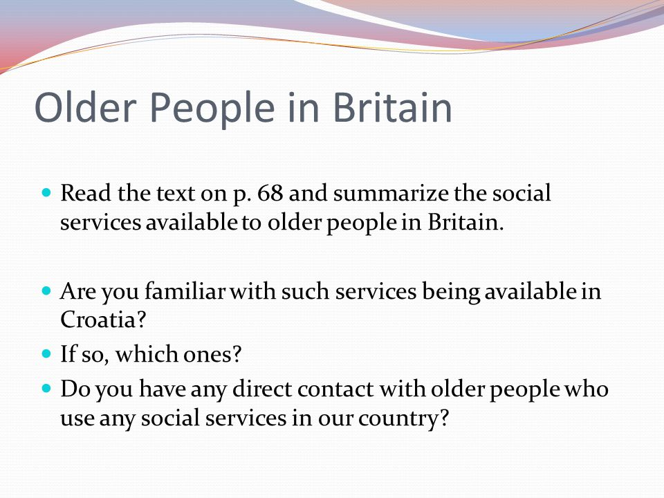 Older People in Britain Read the text on p.