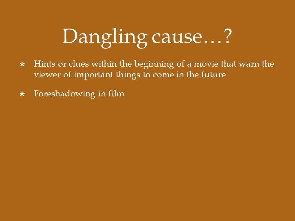 Dangling cause….