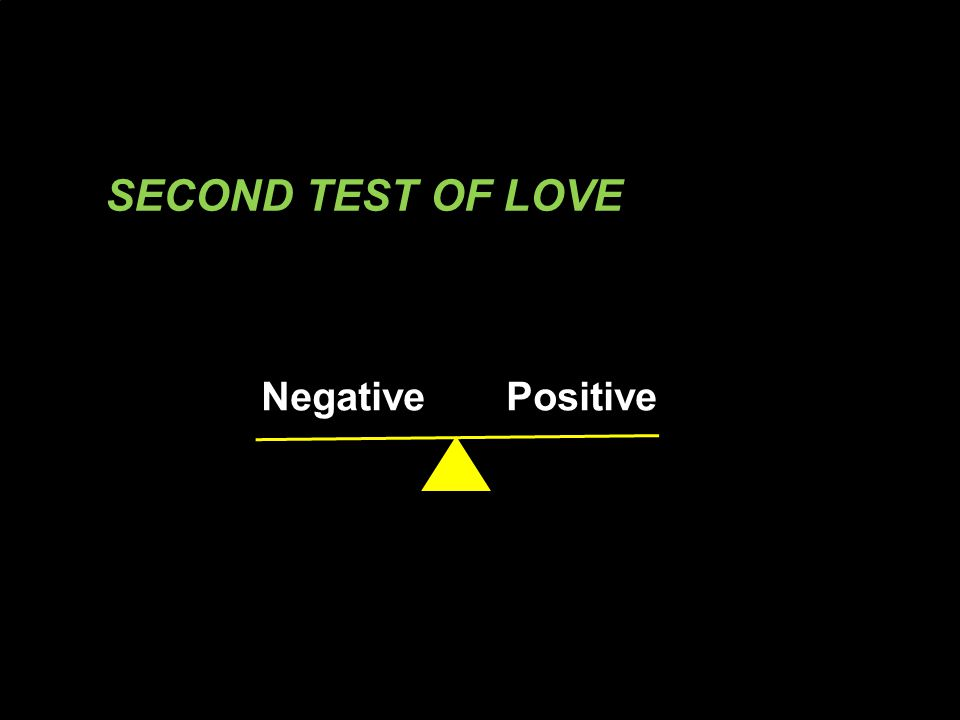 SECOND TEST OF LOVE Negative Positive