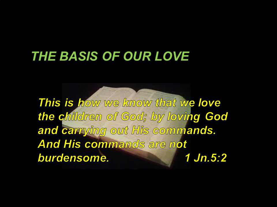THE BASIS OF OUR LOVE