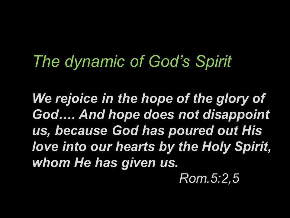 We rejoice in the hope of the glory of God….