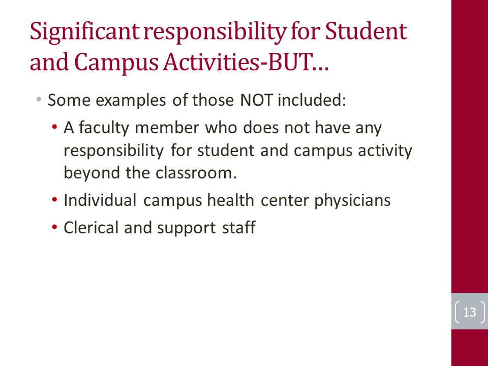 Significant responsibility for Student and Campus Activities-BUT… Some examples of those NOT included: A faculty member who does not have any responsi