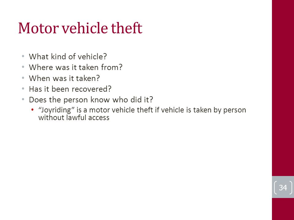 Motor vehicle theft What kind of vehicle. Where was it taken from.