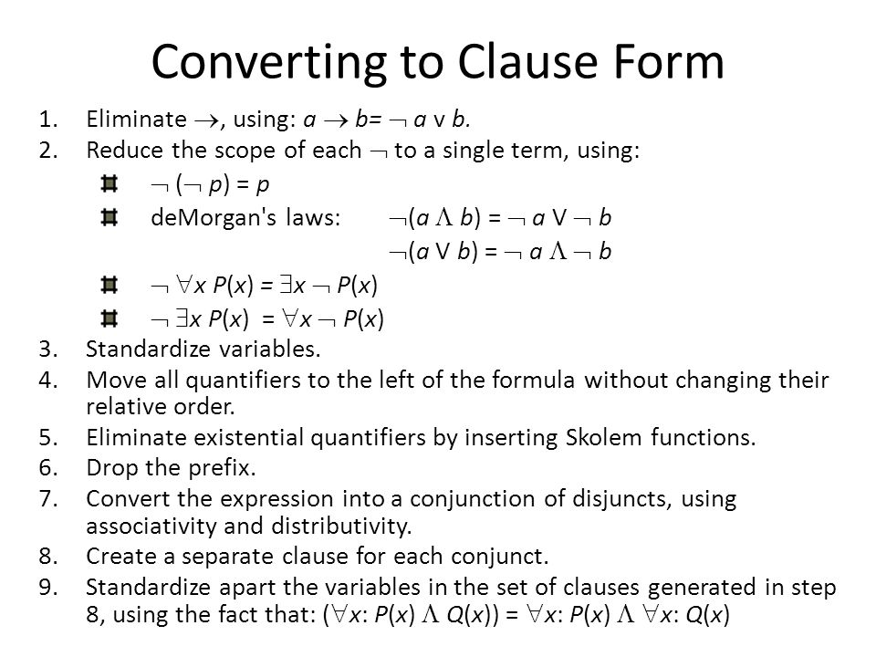 Skolem Functions in FOL Skolem's Theorem Every existentially quantified variable can be replaced by a unique Skolem function whose arguments are all the universally quantified variables on which the existential depends, without changing FOL.
