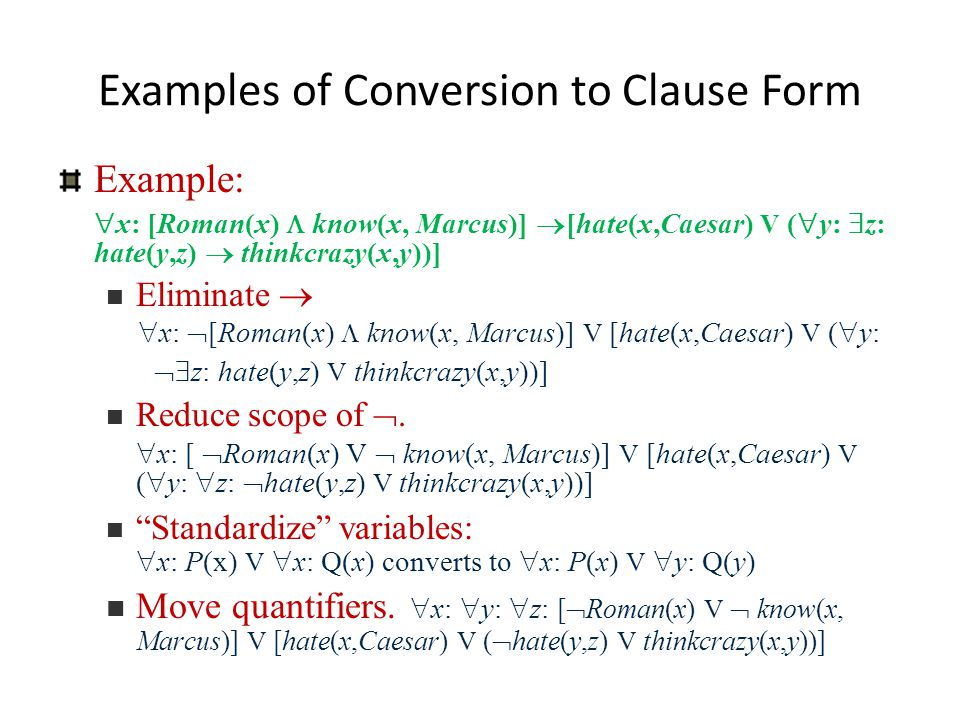 Examples of Conversion to Clause Form Eliminate existential quantifiers.