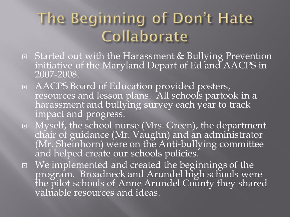  Since the creation of our Don't Hate Collaborate Organization we've made the following improvements  13% decrease in people being bullied on a regular basis.