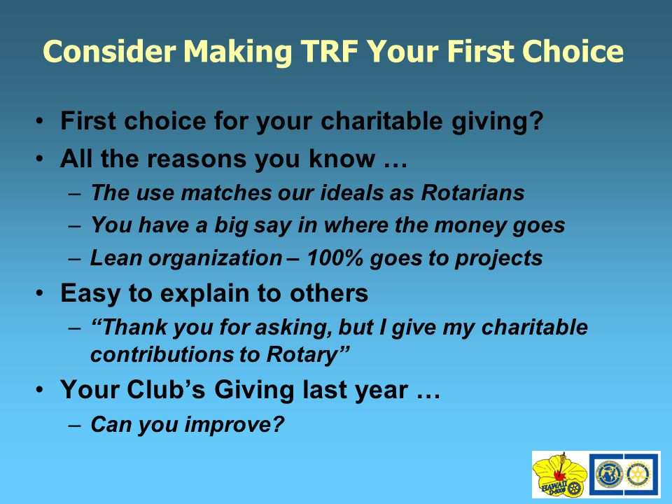 Consider Making TRF Your First Choice First choice for your charitable giving.