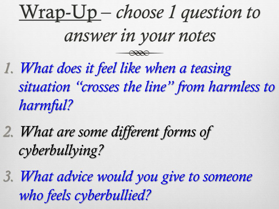 Wrap-Up – choose 1 question to answer in your notes 1.