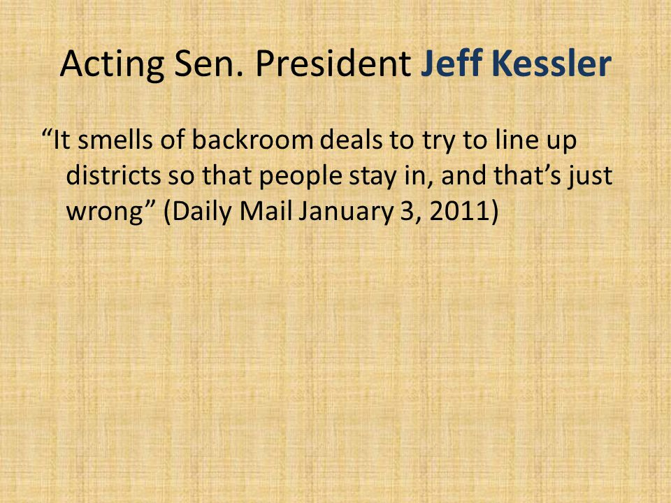 """Acting Sen. President Jeff Kessler """"It smells of backroom deals to try to line up districts so that people stay in, and that's just wrong"""" (Daily Mail"""