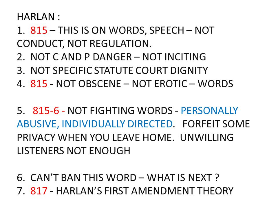 HARLAN : 1. 815 – THIS IS ON WORDS, SPEECH – NOT CONDUCT, NOT REGULATION.